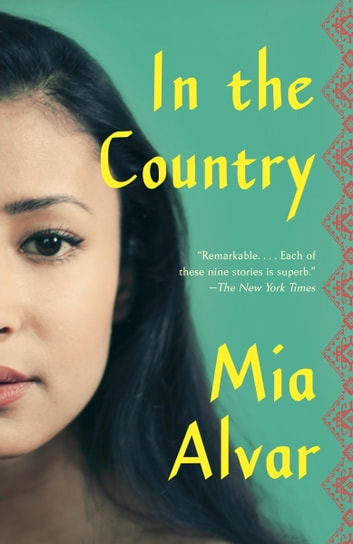 In the Country - Stories ebook by Mia Alvar