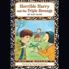 Horrible Harry and the Triple Revenge audiobook by Suzy Kline