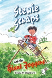 Stewie Scraps and the Giant Joggers ebook by Sheila Blackburn