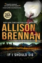 If I Should Die ebook by Allison Brennan