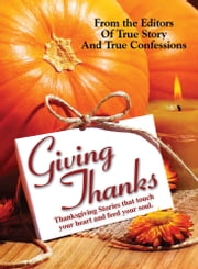Giving Thanks ebook by The Editors Of True Story And True Confessions