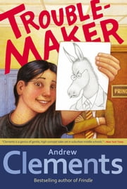 Troublemaker ebook by Andrew Clements,Mark Elliott