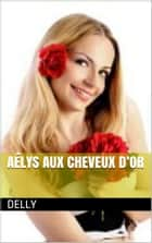 Aélys aux cheveux d'or ebook by Delly