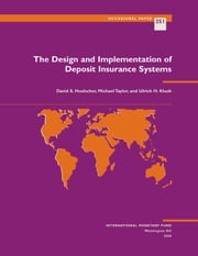The Design and Implementation of Deposit Insurance Systems ebook by David Mr. Hoelscher,Michael Mr. Taylor,Ulrich Mr. Klueh