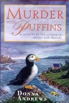 Murder With Puffins ebook by Donna Andrews