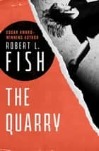 The Quarry ebook by Robert L. Fish