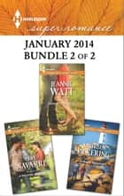 Harlequin Superromance January 2014 - Bundle 2 of 2 - A Ranch for His Family\Cowgirl in High Heels\A Man to Believe In ebook by Hope Navarre, Jeannie Watt, Kathleen Pickering