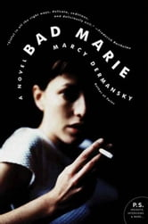 Bad Marie - A Novel ebook by Marcy Dermansky