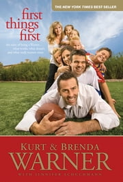 First Things First - The Rules of Being a Warner ebook by Brenda Warner,Kurt Warner,Jennifer Schuchmann