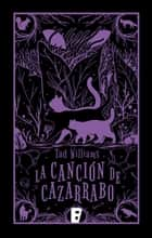 ebook La canción de Cazarrabo de Tad Williams, M.ª Eugenia Ciocchini Suárez