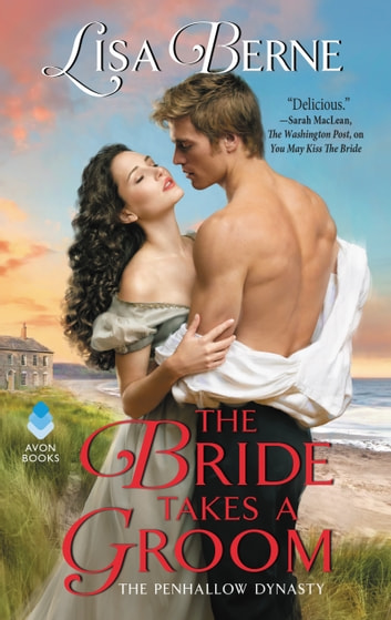 The Bride Takes a Groom - The Penhallow Dynasty ebook by Lisa Berne