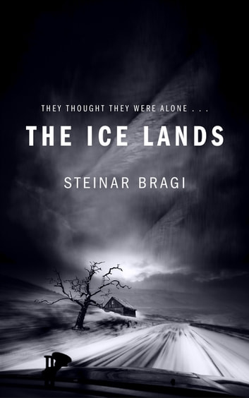 The Ice Lands ebook by Steinar Bragi,Neil Lang