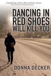 Dancing in Red Shoes Will Kill You ebook by Donna Decker