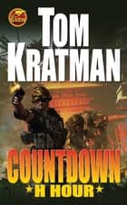 Countdown: H Hour ebook by Tom Kratman