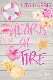 Hearts on Fire ebook by Lita Harris
