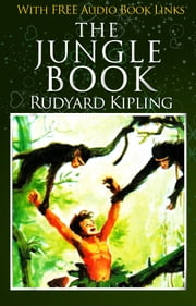 THE JUNGLE BOOK Classic Novels: New Illustrated [Free Audiobook Links] ebook by Rudyard Kipling