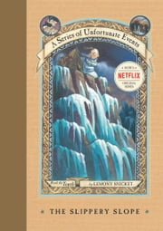 A Series of Unfortunate Events #10: The Slippery Slope ebook by Lemony Snicket,Brett Helquist,Michael Kupperman
