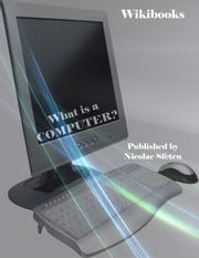 What is a computer? ebook by Wikibooks