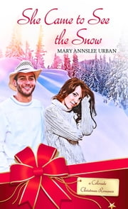 She Came to See the Snow ebook by Mary Annslee Urban