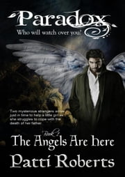 Paradox - The Angels Are Here (Book 1) ebook by Patti Roberts
