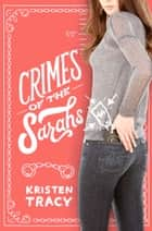 Crimes of the Sarahs ebook by Kristen Tracy