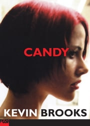 Candy ebook by Kevin Brooks