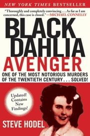 Black Dahlia Avenger - The True Story ebook by Steve  Hodel