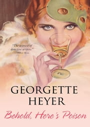 Behold, Here's Poison ebook by Georgette Heyer