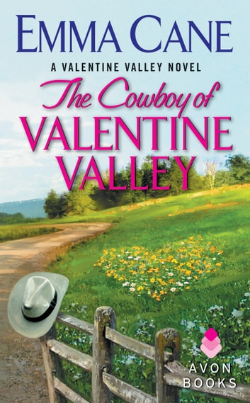 The Cowboy of Valentine Valley - A Valentine Valley Novel ebook by Emma Cane