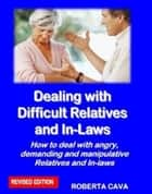 Dealing with Difficult Relatives & In-Laws ebook by
