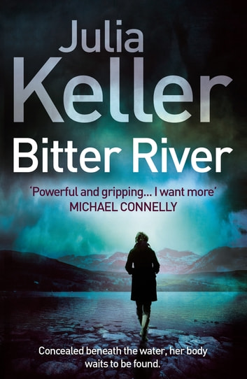 Bitter River (Bell Elkins, Book 2) - An unputdownable murder mystery ebook by Julia Keller