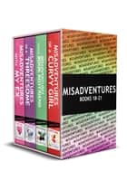 Misadventures Series Anthology: 4 - Books 18-21 ebook by Sierra Simone, Victoria Blue, Elizabeth Hayley,...