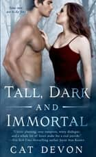 Tall, Dark and Immortal ebook door Cat Devon