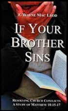 If Your Brother Sins ebook by F. Wayne Mac Leod