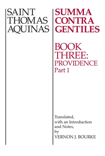Summa Contra Gentiles - Book 3: Providence Part I ebook by St. Thomas Aquinas
