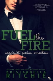 Fuel the Fire ebook by Krista Ritchie,Becca Ritchie