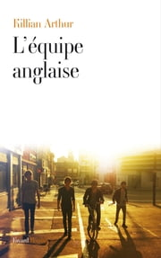 L'équipe anglaise ebook by Killian Arthur