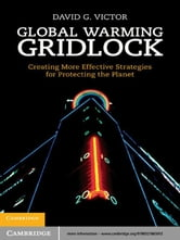 Global Warming Gridlock - Creating More Effective Strategies for Protecting the Planet ebook by David G. Victor