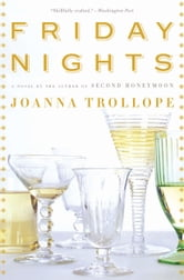 Friday Nights - A Novel ebook by Joanna Trollope