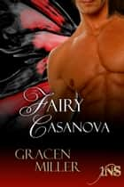 Fairy Casanova ebook by Gracen Miller