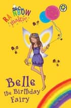 Belle the Birthday Fairy - Special ebook by Daisy Meadows, Georgie Ripper