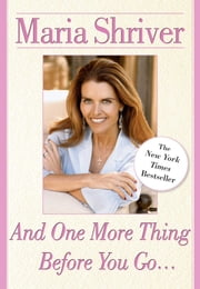 And One More Thing Before You Go... ebook by Maria Shriver