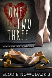 One, Two, Three - Broken Dreams: Natalya' story ebook by Elodie Nowodazkij