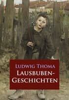Lausbubengeschichten ebook by Ludwig Thoma