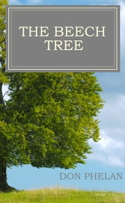 The Beech Tree ebook by Don Phelan