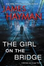 The Girl on the Bridge ebook by James Hayman