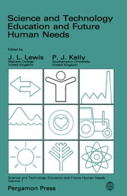 Science and Technology Education and Future Human Needs ebook by Lewis, J. L.
