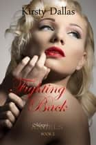 Fighting Back - Mercy's Angels, #2 ebook by Kirsty Dallas