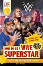 DK Readers L2: How to be a WWE Superstar ebook by DK