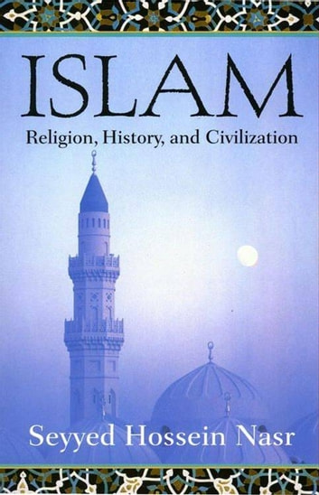 an analysis of islam by seyyed hossein nasr one of the worlds leading islamicists